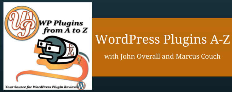 WordPress Plugins A-Z with John Overall and Marcus Couch